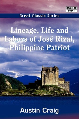 9788132025719: Lineage, Life and Labors of José Rizal, Philippine Patriot