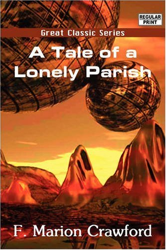 A Tale of a Lonely Parish (813202656X) by Crawford, F. Marion