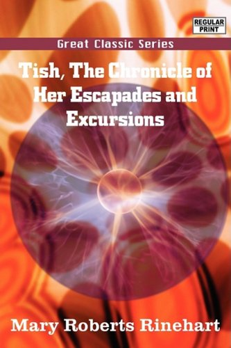 9788132026907: Tish, The Chronicle of Her Escapades and Excursions (Great Classic Series)