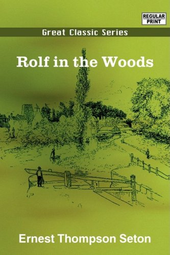 Rolf in the Woods (8132029909) by Ernest Thompson Seton