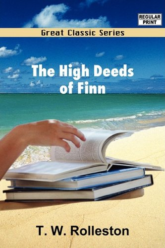 9788132051008: The High Deeds of Finn and other Bardic Romances of Ancient Ireland