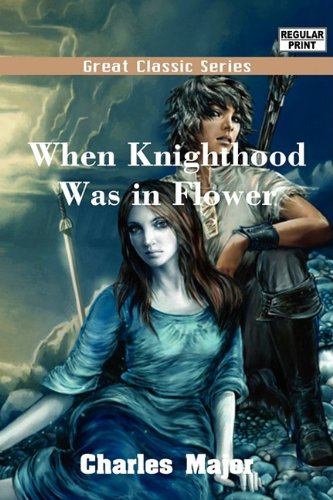 9788132051305: When Knighthood Was in Flower