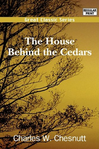 The House Behind the Cedars (8132051939) by Charles W. Chesnutt