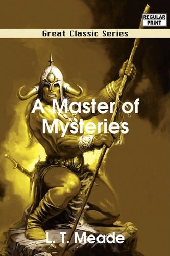 A Master of Mysteries (9788132053590) by L. T. Meade