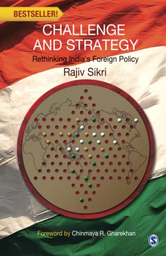 Challenge and Strategy: Rethinking India's Foreign Policy: Rajiv Sikri