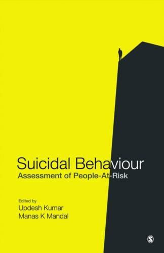 Suicidal Behaviour: Assessment of People-At-Risk: Updesh Kumar and