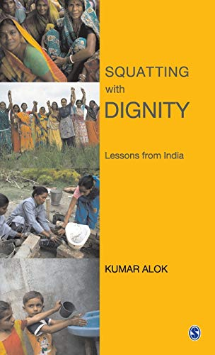 Squatting with Dignity: Lessons from India: Kumar Alok
