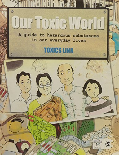 Our Toxic World: A Guide to Hazardous Substances in Our Everyday Lives: Toxics Link