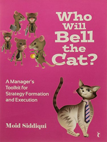 9788132104612: Who Will Bell the Cat?: A Manager′s Toolkit for Strategy-Formation and Execution