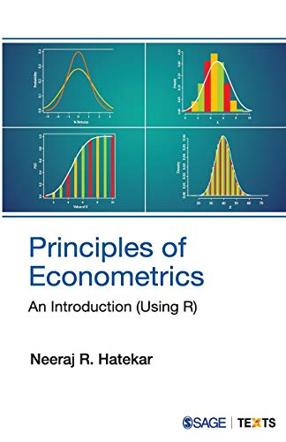 Principles of Econometrics: An Introduction (Using R): Neeraj R Hatekar