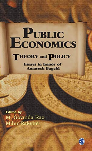 `Public Economics: Theory and Policy; Essays in Honour of Dr Amaresh Bagchi: M Govinda Rao & Mihir ...