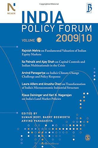 India Policy Forum 2009-10: Volume Six: Suman Bery, Barry Bosworth, and Arvind Panagariya (eds)