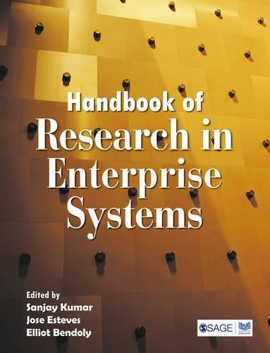 Handbook of Research in Enterprise Systems: Sanjay Kumar, Jose Esteves & Elliot Bendoly (Eds)