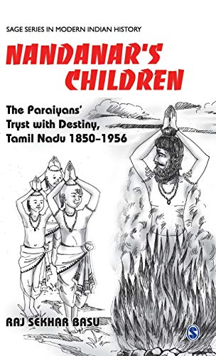 Nandanar`s Children: The Tamil Paraiyar`s Tryst with: Raj Sekhar Basu