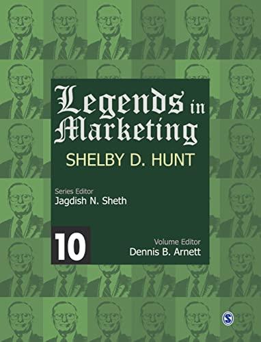 Legends in Marketing: Shelby D. Hunt: Shelby D. Hunt