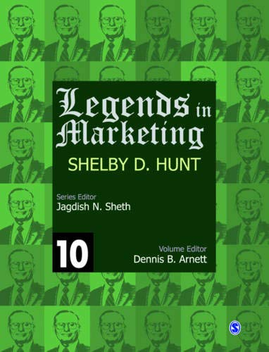 Legends in Marketing: Shelby D. Hunt: Shelby D. Hunt