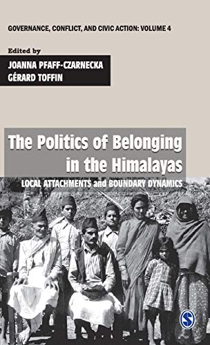 The Politics of Belonging in the Himalayas: Local Attachments and Boundary Dynamics (Series: ...