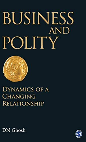9788132105312: Business and Polity: Dynamics of a Changing Relationship