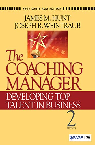 The Coaching Manager: Developing Top Talent in Business (Second Edition): James M. Hunt and Joseph ...