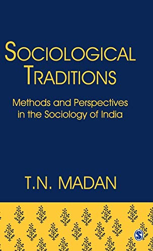 Sociological Traditions: Methods and Perspectives in the Sociology of India: T.N. Madan