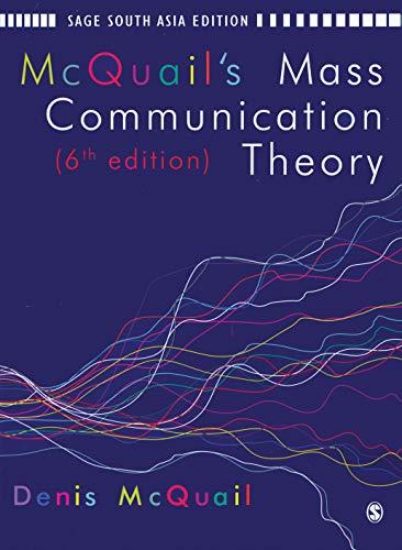 mcquails communications theory Mcquail's mass communication theory 6th edition denis mcquail osage los angeles i london i new delhi singapore i washington dc.