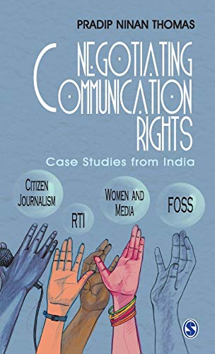 Negotiating Communication Rights: Case Studies from India: Pradip Ninan Thomas