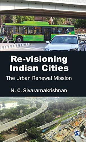 Re-visioning Indian Cities: The Urban Renewal Mission: K.C. Sivaramakrishnan