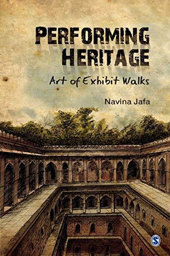 Performing Heritage: Art of Exhibit Walks: Navina Jafa