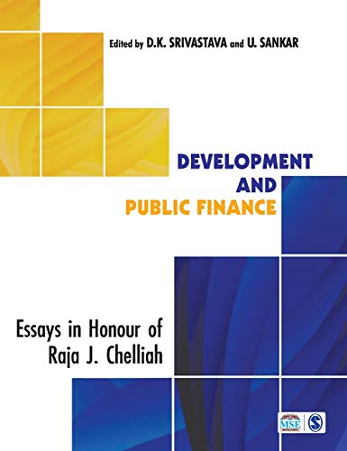 development and public finance essays in honour of raja j  development and public finance essays in honour of raja j chelliah d k srivastava