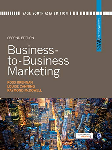 Business-to-Business Marketing (Second Edition): Ross Brennan,Louise Canning,Raymond McDowell