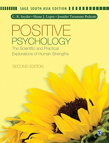 Positive Psychology: The Scientific and Practical Explorations: C.R. Synder, Shane
