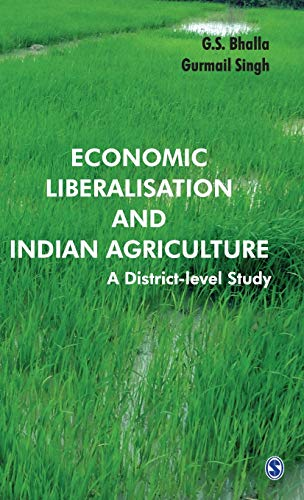 Economic Liberalisation And Indian Agriculture : A District Level Study: G S Bhalla and Gurmail ...