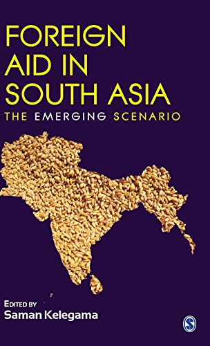 Foreign Aid in South Asia: The Emerging Scenario: Saman Kelegama (Ed.)