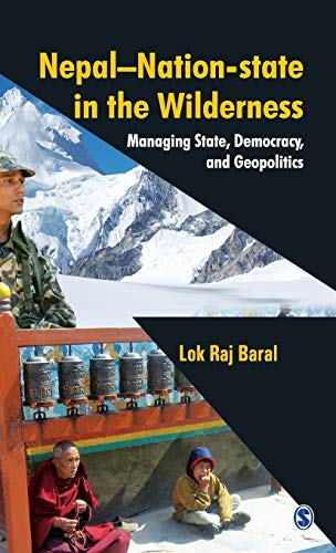9788132108757: Nepal - Nation-State in the Wilderness: Managing State, Democracy and Geopolitics