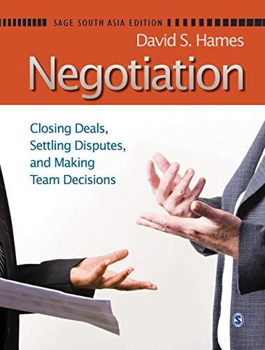9788132108955: Negotiation: Closing Deals, Settling Disputes, and Making Team Decisions