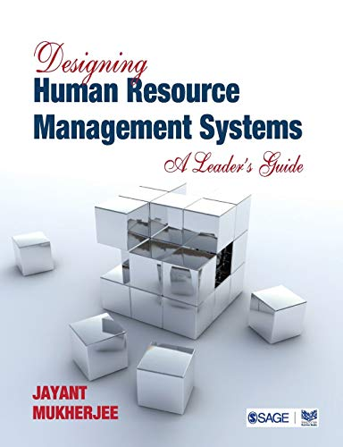 Designing Human Resource Management Systems: A Leaderâ : Jayant Mukherjee