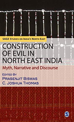 9788132109457: Construction of Evil in North East India: Myth, Narrative and Discourse (SAGE Studies on India′s North East)