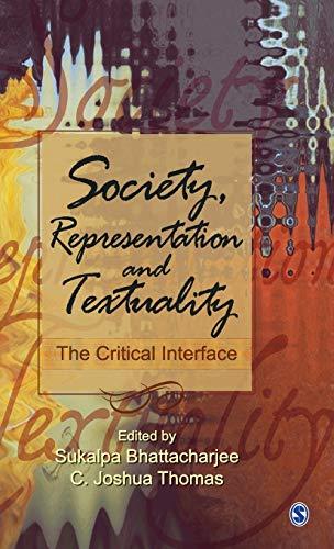 Society, Representation and Textuality: The Critical Interface: Sukalpa Bhattacharjee & C Joshua ...