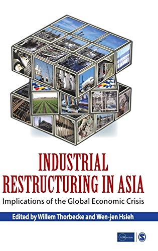 Industrial Restructuring in Asia: Implications of the Global Economic Crisis: Willem Thorbecke & ...