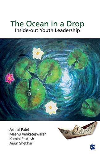 The Ocean in a Drop Inside-Out Youth Leadership: Arjun Shekhar,Ashraf Patel,Kamini Prakash,Meenu ...