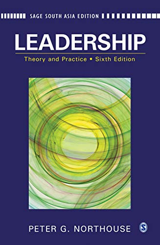 Leadership: Theory and Practice, 6th Edition: Peter G Northouse