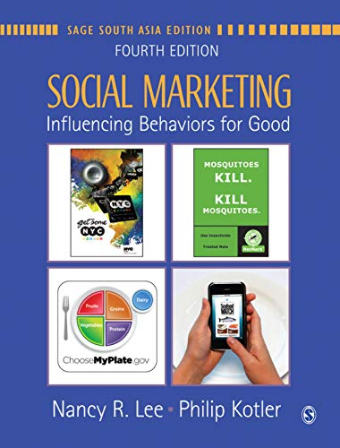 Social Marketing: Influencing Behaviors for Good (Fourth: Nancy R Lee,Philip