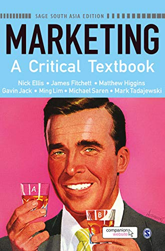 Marketing: A Critical Textbook: Nick Ellis,James Fitchett,Matthew Higgins,Gavin Jack,Ming Lim,...