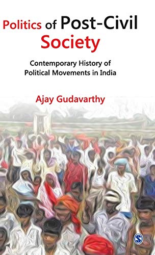 9788132110415: Politics of Post-Civil Society: Contemporary History of Political Movements in India