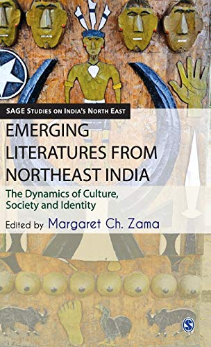 Emerging Literatures from Northeast India: The Dynamics of Culture, Society and Identity: Margaret ...