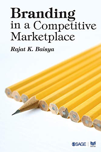 Branding in a Competitive Marketplace: Rajat K Baisya