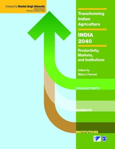 9788132110613: Transforming Indian Agriculture-India 2040: Productivity, Markets, and Institutions
