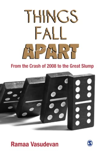 9788132110989: Things Fall Apart: From the Crash of 2008 to the Great Slump
