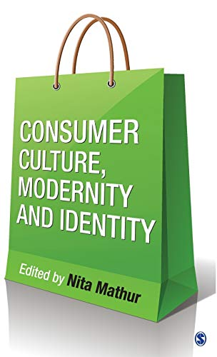 Consumer Culture, Modernity and Identity: Nita Mathur (Ed.)