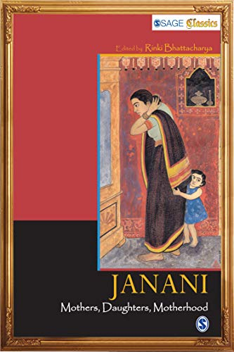 Janani -- Mothers, Daughters, Motherhood (reprint, 2006): Edited by Rinki